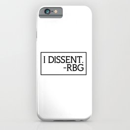 I Dissent, Ruth Bader Ginsburg, RBG, notorious RGB iPhone Case