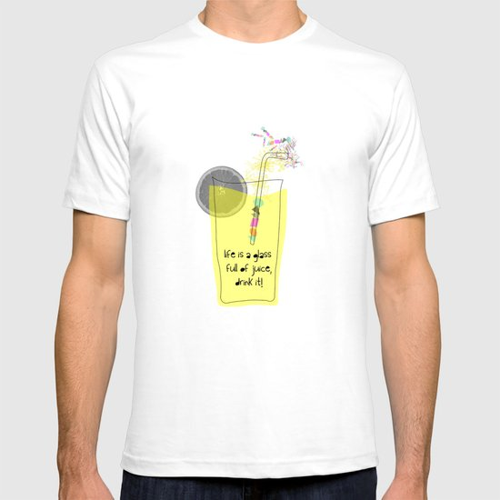 life is a glass of juice, drink it! T-shirt