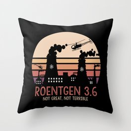 Roentgen 3.6 Not Great Not Terrible Memes Facts design Throw Pillow