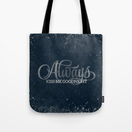 Always Kiss Me Goodnight Tote Bag