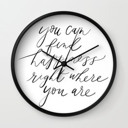 Happiness Is Where You Are Wall Clock