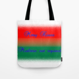 Merry Kisses, Mistletoe not Required Tote Bag