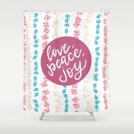 Love, peace, joy Shower Curtain