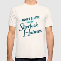 I Don't Shave for Sherlock Holmes Natural Mens Fitted Tee LARGE