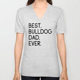 Best Bulldog Dad Ever Dog Master Owner Lover Gift Unisex V-Neck