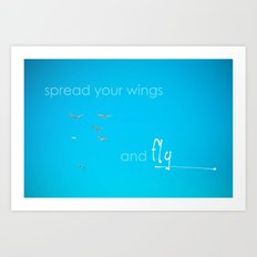 Spread Your Wings Art Print