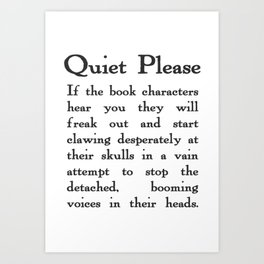 Quiet Please Art Print