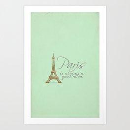Paris is Always a Good Idea {Redesign} Art Print