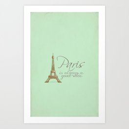 Paris is Always a Good Idea {Redesign} Art Print