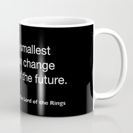 The Lord of the Ring... quote Coffee Mug