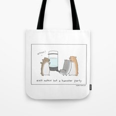 Ain't Nothin But A Hamster Party  Tote Bag