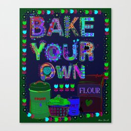 Bake Your Own Canvas Print