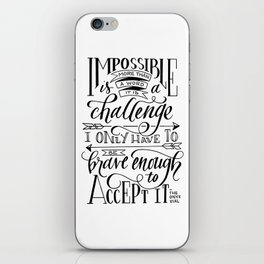 Impossible Is A Challenge iPhone Skin