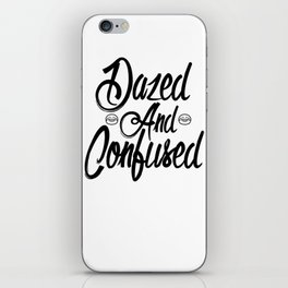 Dazed and Confused iPhone Skin