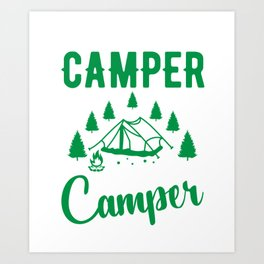 Whatever Happens In The Camping Stays In The Camper Art Print