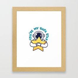 You're My Super Star  Framed Art Print