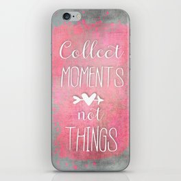 Collect Moments watercolor typography quote iPhone Skin