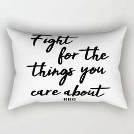 Fight for the things you care about Rectangular Pillow
