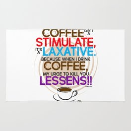 Coffee isn't a Stimulate by Jeronimo Rubio 2016 Rug
