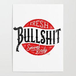 Fresh Bullshit Served Daily Poster