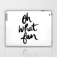 OH WHAT FUN Laptop & iPad Skin