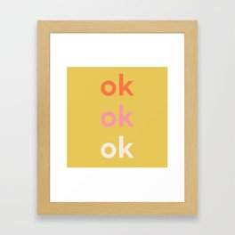 ok x 3 Framed Art Print