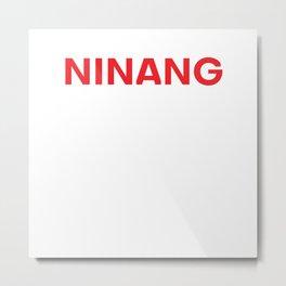 Ninang Knows Pinoy Shirt Metal Print