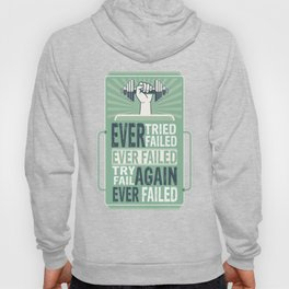 Ever Tried Ever Failed Try Again Inspirational Quote Hoody
