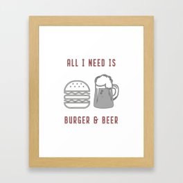 All I Need Is Burger & Beer - BBQ Barbecue Grill Framed Art Print