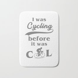 I Was Cycling Cyclist Bicycle MTB BMX Lovers Gifts Bath Mat