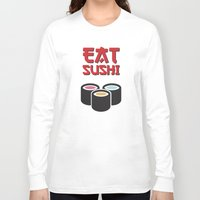 sushi Long Sleeve T-shirts featuring Sushi by flydesign