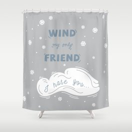 Wind My Only Friend Shower Curtain