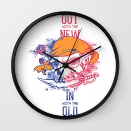 Out with the new in with the old - skull pirate Wall Clock