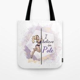 I believe in Pole Tote Bag