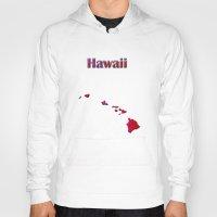 hawaii Hoodies featuring Hawaii Map by Roger Wedegis