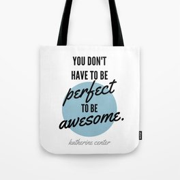 PERFECT IS OVERRATED Tote Bag