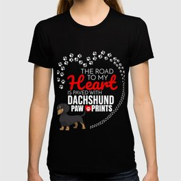 The Road To My Heart Is Paved With Dachshund Paw Prints T-shirt