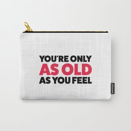 Young forever! Carry-All Pouch