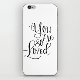 Nursery Quote You Are So Loved Quote Funny Wall Art Kids Room Art Nursery Printable Nursery Quote iPhone Skin