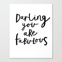 Darling You Are Fabulous black-white gift for girlfriend home wall decor bedroom Canvas Print