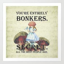 Alice In Wonderland - II- You're Entirely Bonkers Art Print