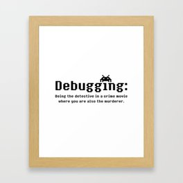 Debugging Definition Framed Art Print