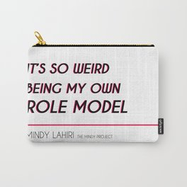 Mindy Lahiri is her own Role Model (Mindy Project) Carry-All Pouch