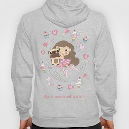 BellaRina - Life Is Sweeter With You In It Hoody