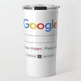 Did you mean Palestine? Travel Mug