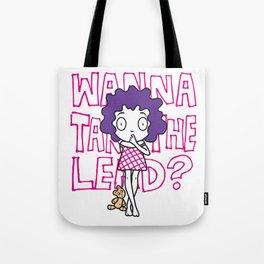Wanna lead? Tote Bag