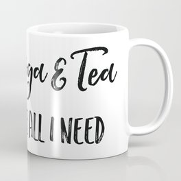 Yoga and tea are all I need Coffee Mug