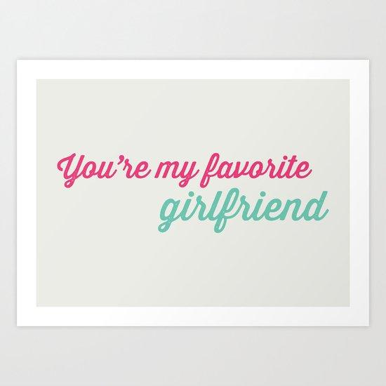 My favorite girlfriend  Art Print