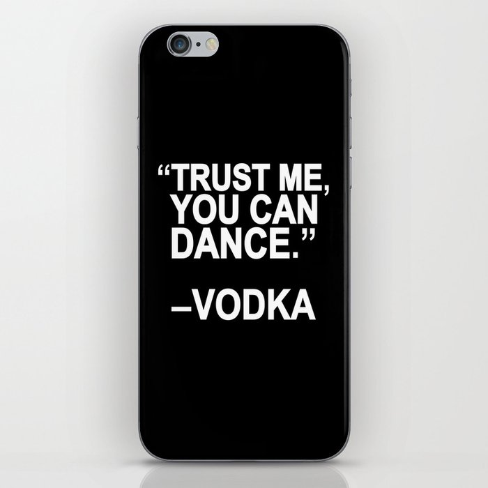 Trust me, you can dance. iPhone Skin