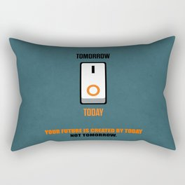 Lab No. 4 - Your future is created by today not tomorrow corporate start-up quotes Poster Rectangular Pillow